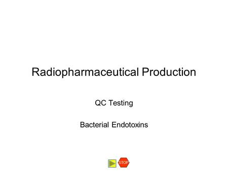 Radiopharmaceutical Production QC Testing Bacterial Endotoxins STOP.