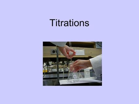 Titrations. Standard Solution Sample Solution Burette A titration is a volumetric analysis technique used to find the [unknown] of a sample solution by.
