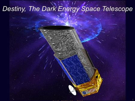 ISWG - December 7, 20091 Destiny, The Dark Energy Space Telescope.
