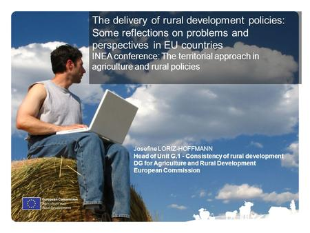 The delivery of rural development policies: Some reflections on problems and perspectives in EU countries INEA conference: The territorial approach in.