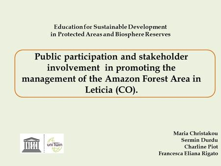 Education for Sustainable Development in Protected Areas and Biosphere Reserves Public participation and stakeholder involvement in promoting the management.