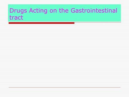 Drugs Acting on the Gastrointestinal tract. GIT related disorders In appetence Acids Indigestion Vomiting/Emesis Constipation Diarrhoea Other disorders.