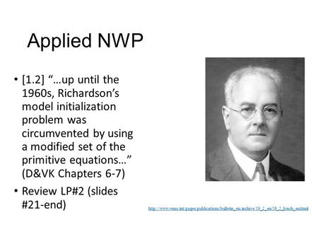 "Applied NWP [1.2] ""…up until the 1960s, Richardson's model initialization problem was circumvented by using a modified set of the primitive equations…"""