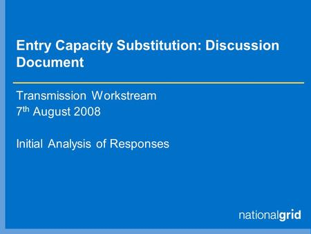 Entry Capacity Substitution: Discussion Document Transmission Workstream 7 th August 2008 Initial Analysis of Responses.