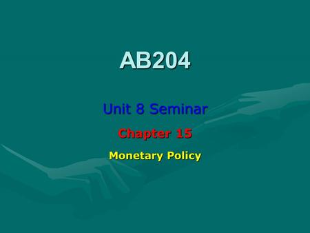 AB204 Unit 8 Seminar Chapter 15 Monetary Policy.  The money demand curve arises from a trade-off between the opportunity cost of holding money and the.
