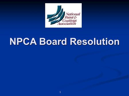 1 NPCA Board Resolution. 2 September 2006 – PPSI Meeting State and Local governments requested a decision from NPCA at its March 2007 Board meeting State.