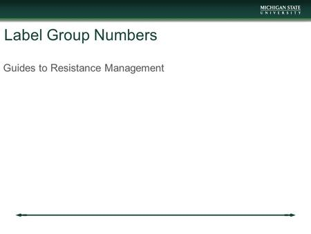Label Group Numbers Guides to Resistance Management.