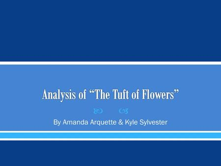 the brotherhood in the tuft of flowers by robert frost The poems of robert frost | the tuft of flowers | summary  the farmhand  recognizes the brotherhood of men at work, whether they work together or apart .