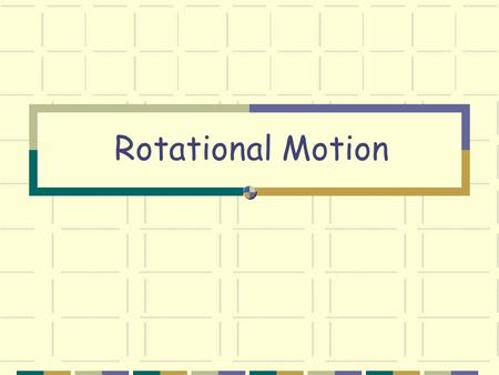 Rotational Motion Uniform Circular Motion 2 Conditions: Uniform speed Circle has a constant radius. Caused by acceleration!