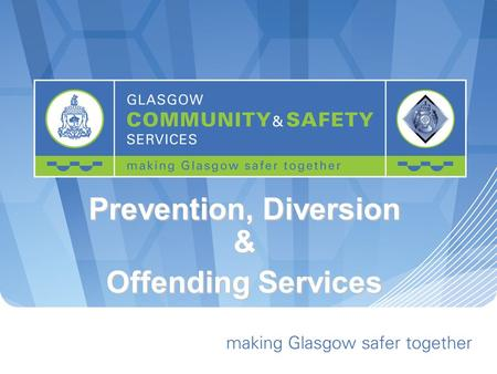 Prevention, Diversion & Offending Services. Prevention, Diversion and Offending AIM To deliver a pro-active and targeted service to young people, utilising.