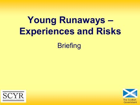 The Scottish Government Young Runaways – Experiences and Risks Briefing.