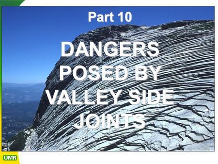 DANGERS POSED BY VALLEY SIDE JOINTS