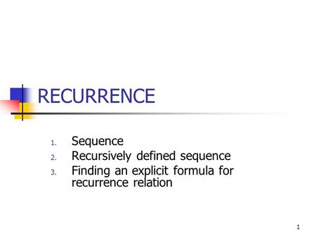 RECURRENCE Sequence Recursively defined sequence
