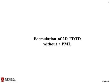 Formulation of 2D‐FDTD without a PML.