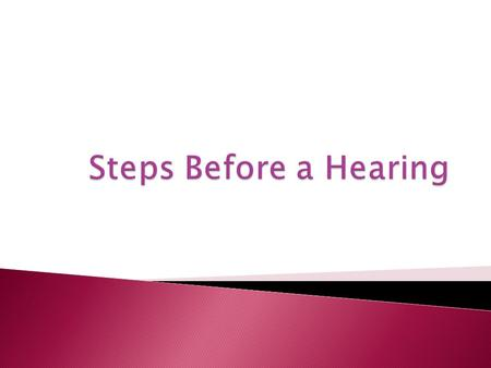 Pre-Hearing Conferences  If a tribunal's process allows for a pre- hearing conference, it will be governed by s. 5.3 of the SPPA  The purpose of a pre-hearing.