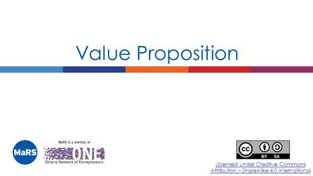 Licensed under Creative Commons Attribution – ShareAlike 4.0 International Value Proposition.