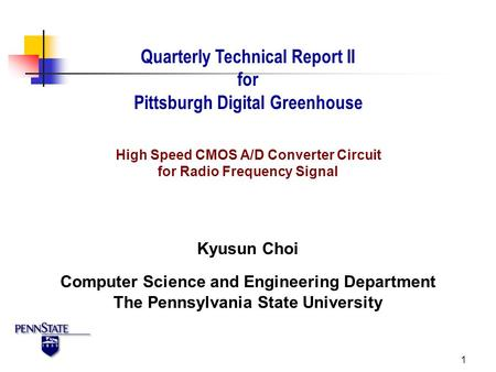 1 Quarterly Technical Report II for Pittsburgh Digital Greenhouse Kyusun Choi The Pennsylvania State University Computer Science and Engineering Department.
