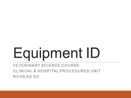 Equipment ID Veterinary Science Course