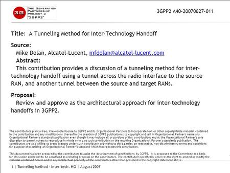 1 | Tunneling Method – Inter-tech. HO | August 2007 Title: A Tunneling Method for Inter-Technology Handoff Source: Mike Dolan, Alcatel-Lucent,