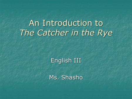 a review of j d salingers novel the catcher in the rye The catcher in the rye was first published in 1951 by jd salinger the central theme in the book is alienation the story opens with 17-year-old holden caulfield, narrating the story of three days in his life (most believe he is in a psychiatric institution, but that is not the case he is in tuberculosis rest home).