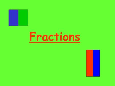 Fractions. Here is a whole square There are everyday objects which are whole. For example, we can have a whole bar of chocolate A fraction is an EQUAL.