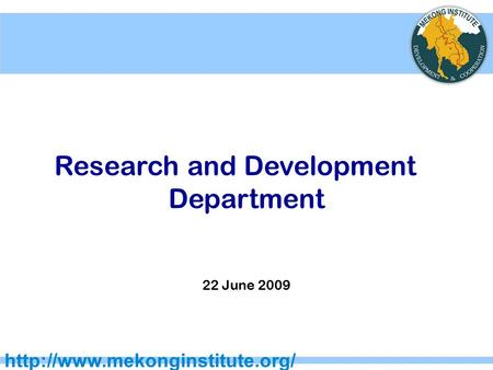 Research and Development Department 22 June 2009.
