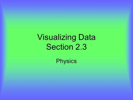 Visualizing Data Section 2.3
