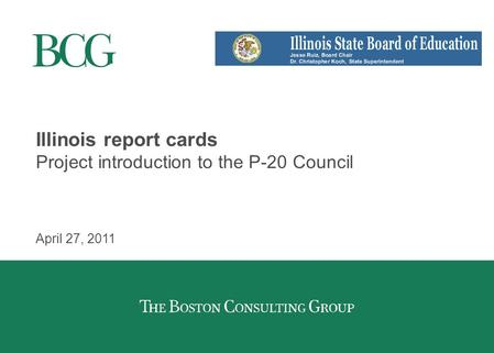 Illinois report cards Project introduction to the P-20 Council April 27, 2011.