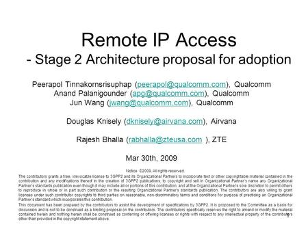 1 Remote IP Access - Stage 2 Architecture proposal for adoption Peerapol Tinnakornsrisuphap  Anand.