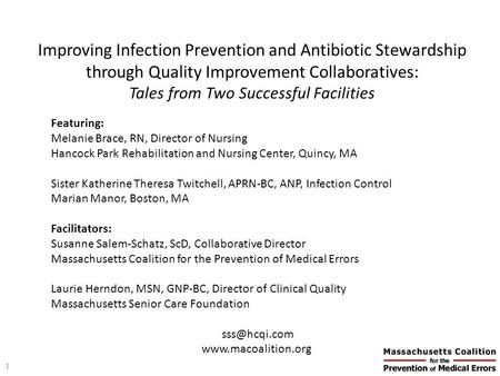 Improving Infection Prevention and Antibiotic Stewardship through Quality Improvement Collaboratives: Tales from Two Successful Facilities Featuring: Melanie.
