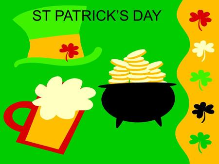 ST PATRICK'S DAY. St. Patrick's Day is celebrated on March 17, as a religious feast day and the anniversary of the saint's death in the fifth century.