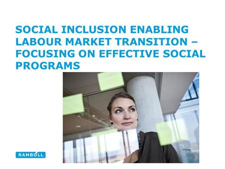 SOCIAL INCLUSION ENABLING LABOUR MARKET TRANSITION – FOCUSING ON EFFECTIVE SOCIAL PROGRAMS.