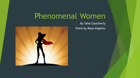 an analysis of the phenomenal women by maya angelou Phenomenal woman: about the poem a free verse written by the african-american poet, autobiographer, and civil rights activist maya angelou, 'phenomenal woman' speaks of a self-confident woman challenging the typical concept of beauty and womanhood the poem argues the traditional outlooks and.
