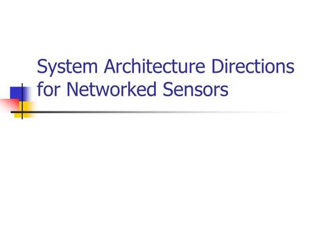 System Architecture Directions for Networked Sensors.