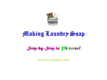Making Laundry Soap Step-by-Step in Pictures! Source: The Family Home Stead.