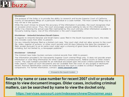 Search by name or case number for recent 2007 civil or probate filings to view document images. Older cases, including criminal matters, can be searched.