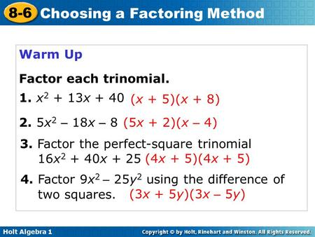 Warm Up Factor each trinomial. 1. x2 + 13x + 40 (x + 5)(x + 8)