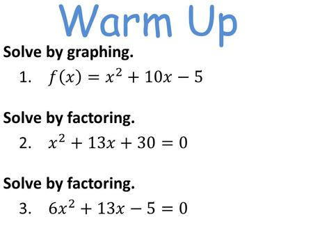 Warm Up. 4.3 Solve by Factoring Find this in your notes!