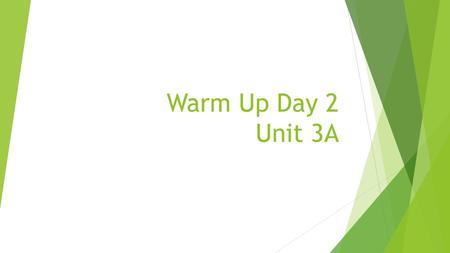 Warm Up Day 2 Unit 3A. Use FOIL to Simplify: 1. (x-2)(x+2) 2. (5x + 6)(5x – 6) 3. (x -3)(x+3) 4. (x-1)(x+1)