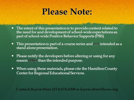 Please Note: The intent of this presentation is to provide content related to the need for and development of school-wide expectations as part of school-wide.