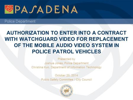 Police Department AUTHORIZATION TO ENTER INTO A CONTRACT WITH WATCHGUARD VIDEO FOR REPLACEMENT OF THE MOBILE AUDIO VIDEO SYSTEM IN POLICE PATROL VEHICLES.