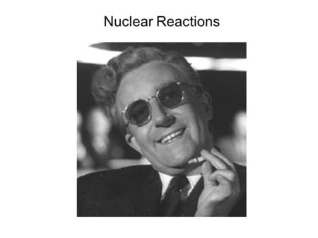 Nuclear Reactions. Binding Energies The mass law below represents the masses of thousands of nuclei with a few parameters B=(Z(m p +m e )+(A-Z)m n - M(A,Z))c.