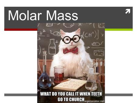  Molar Mass. ATOMIC MASS  Mass of an atom in atomic mass units (amu)  Ex: Carbon = 12.01 amu  Molecular mass—sum of atomic masses (in amu) in the.