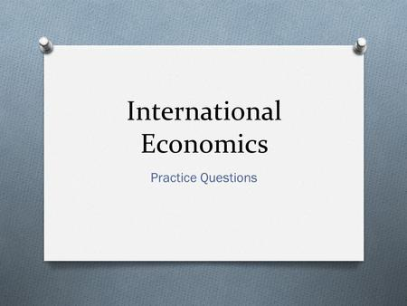 International Economics Practice Questions. France imports more products from China than China imports from France. In this scenario, France has A. A.