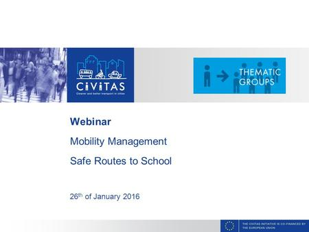 CAPITAL Webinar Mobility Management Safe Routes to School 26 th of January 2016.