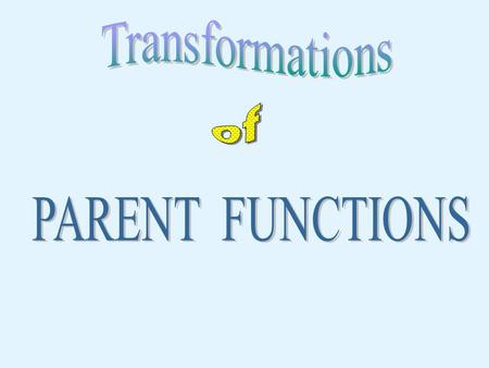 Parent LINEAR Function Start at the Origin 1 2 1 2 Symmetry with Respect to the Origin.