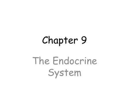 Chapter 9 The Endocrine System. Functions – regulate growth – regulate reproduction – utilization of nutrients – salt and fluid balance – regulation of.