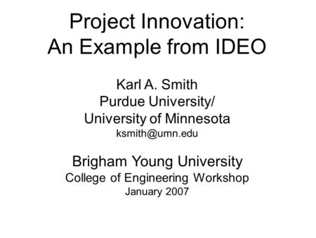 Project Innovation: An Example from IDEO Brigham Young University