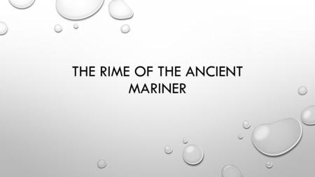 THE RIME OF THE ANCIENT MARINER. WARM-UP WHAT ARE THE MAJOR CHARACTERISTICS OF ROMANTICISM? WHAT ARE THE FIVE I'S? LIST SEVERAL OF THE MAJOR GOTHIC LITERATURE.