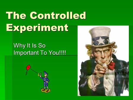 The Controlled Experiment Why It Is So Important To You!!!!
